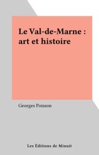 Georges Poisson - Le Val-de-Marne : art et histoire.