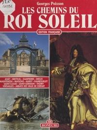 Georges Poisson et Henri d'Orléans - Les chemins du Roi Soleil.