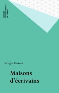 Georges Poisson - Les maisons d'écrivain.