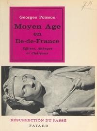 Georges Poisson et  Collectif - Moyen Âge en Île-de-France.