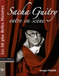 Georges Poisson - Sacha Guitry entre en scène.