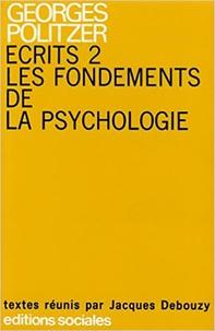 Georges Politzer - Ecrits 2 : Les fondements de la psychologie.
