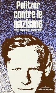 Georges Politzer - Politzer contre le nazisme... - Textes clandestins.