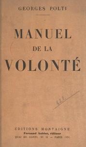 Georges Polti et Fernand Divoire - Manuel de la volonté.