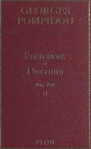 Georges Pompidou et Edouard Balladur - Entretiens et discours (2) - 1968-1974.