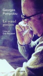 Georges Pompidou - Le noeud gordien.