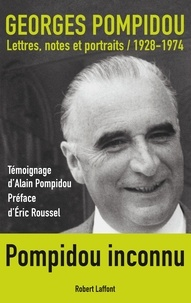 Georges Pompidou - Lettres, notes et portraits - 1928-1974.