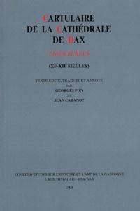Georges Pon et Jean Cabanot - Cartulaire de la cathédrale de Dax - Liber rubeus (XIe-XIIe siècles).