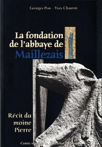 Georges Pon et Yves Chauvin - La fondation de l'abbaye de Maillezais - Récit du moine Pierre.