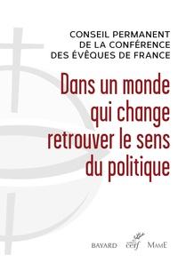 Georges Pontier et Pierre-Marie Carré - Dans un monde qui change retrouver le sens du politique.