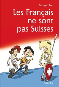 Georges Pop - Les Français ne sont pas Suisses.