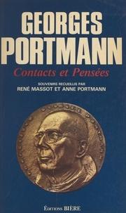 Georges Portmann et René Massot - Contacts et pensées - Souvenirs.