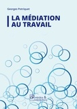 Georges Potriquet - La médiation au travail.