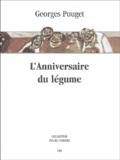 Georges Pouget - L'Anniversaire du légume.