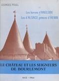 Georges Poull et Morice Hocquaux - Le château et les seigneurs de Bourlémont (2) - Les barons puis comtes d'Anglure (1130-1770), les marquis puis comtes d'Alsace, princes d'Hénin (XIIIe siècle-1964).