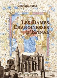 Georges Poull - Les dames chanoinesses d'Epinal.