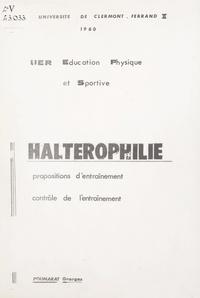 Georges Poumarat - Haltérophilie - Propositions d'entraînement, contrôle de l'entraînement.
