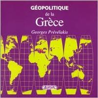 Georges Prévélakis - Géopolitique de la Grèce.