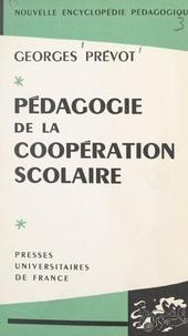 Georges Prévot et Pierre Joulia - Pédagogie de la coopération scolaire.