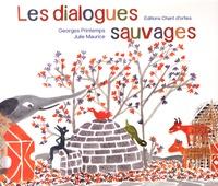 Georges Printemps et Julie Maurice - Les dialogues sauvages.