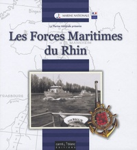 Georges Prud'homme et Roland Oberlé - Les Forces Maritimes du Rhin.