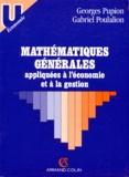 Georges Pupion et Gabriel Poulalion - Mathématiques générales appliquées à l'économie et à la gestion.