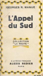 Georges R. Manue - L'appel du Sud - Roman saharien.