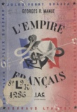 Georges R. Manue - L'Empire français - Son histoire, ses réalisations, ses perspectives.