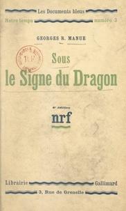 Georges R. Manue - Sous le signe du dragon.