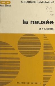 Georges Raillard - La nausée, de J.-P. Sartre.