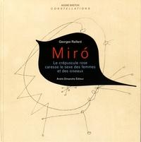 Georges Raillard - Miro - Le crépuscule rose caresse le sexe des femmes et des oiseaux.