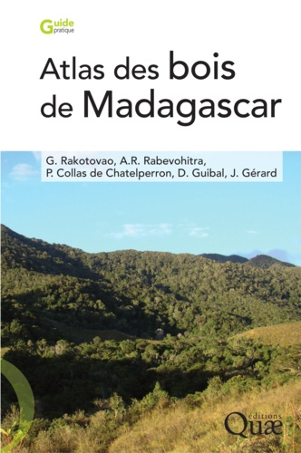 Georges Rakotovao et Andrianasola Raymond Rabevohitra - Atlas des bois de Madagascar.
