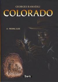 Georges Ramaïoli - Colorado Tome 4 : Wong Lee.