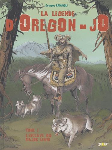 Georges Ramaïoli - La légende d'Oregon-JO Tome 1 : L'esclave du Major Lewis.