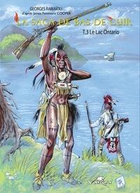 Georges Ramaïoli - La Saga de Bas de Cuir Tome 3 : Le lac Ontario.