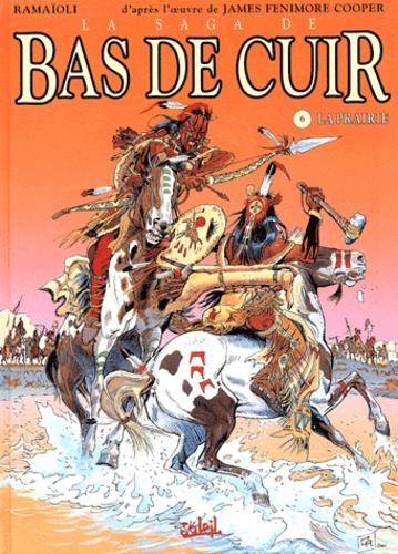 Georges Ramaïoli - La Saga de Bas de Cuir Tome 6 : La prairie.