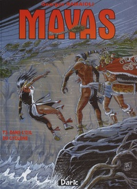 Georges Ramaïoli - Mayas Tome 3 : Dans l'oeil du cyclone.