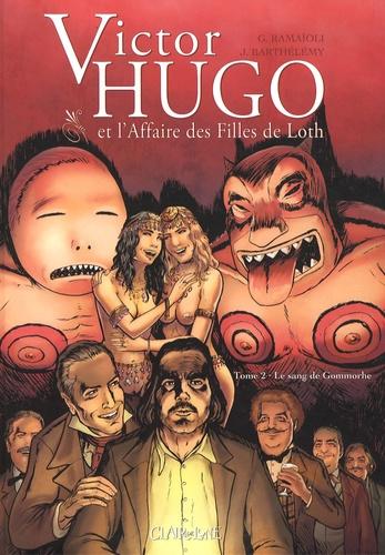 Georges Ramaïoli - Victor Hugo et l'Affaire des filles de Loth Tome 2 : Le sang de Gommorhe.