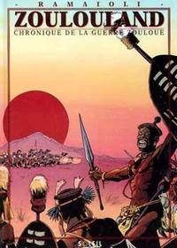 Georges Ramaïoli - Zoulouland Intégrale Tome 2 : Chronique de la guerre zouloue.