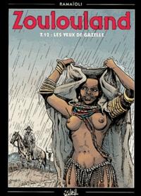 Georges Ramaïoli - Zoulouland Tome 12 : Les yeux de gazelle.