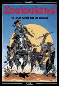 Georges Ramaïoli - Zoulouland Tome 5 : Plus rapide que les chevaux.