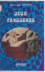 Georges Ramos - Jeux farouches.