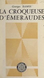 Georges Ramos - La croqueuse d'émeraudes.