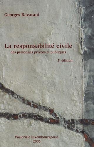 Georges Ravarani - La responsabilité civile des personnes privées et des personnes publiques.