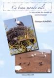 Georges Ravenel - Ce beau monde ailé - La face cachée des oiseaux qui vivent en Europe.