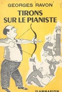 Georges Ravon - Tirons sur le pianiste.