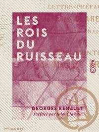 Georges Renault et Jules Claretie - Les Rois du ruisseau.
