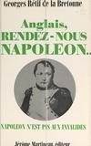 Georges Rétif de La Bretonne - Anglais, rendez-nous Napoléon....