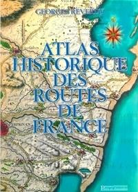 Atlas historique des routes de France - Georges Reverdy |