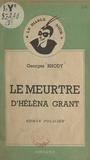 Georges Rhody - Le meurtre d'Hélèna Grant.
